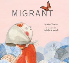 Children's books about the immigration experience Migrant by Maxine Trottier