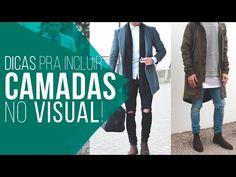 Macho Moda - Blog de Moda Masculina: 3 Maneiras de usar: Camadas no Visual