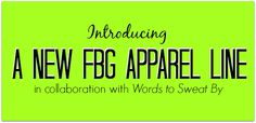 We're teaming up with Words to Sweat By on a new apparel line that you're going to LOVE.