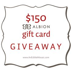 $150 Albion Gift Card Giveaway on An Edible Mosaic