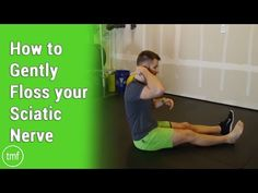 How to Gently Floss the Sciatic Nerve - The Movement Fix