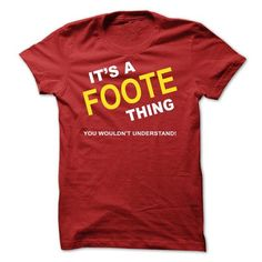 Its A Foote Thing - #appreciation gift #grandma gift. GET IT NOW => https://www.sunfrog.com/Names/Its-A-Foote-Thing-wyhxl.html?68278