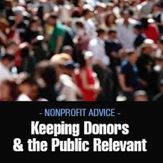 Keeping Donors & the Public Relevant