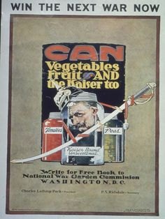 Win the Next War Now. Can Vegetables, Fruit and The Kaiser, too. Write for Free Book to National War Garden. $12.99. On VintPrint.com. #wwi
