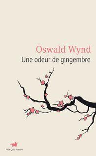 POCHE : Une Odeur de gingembre, par Oswald Wynd. Quai Voltaire, à paraître le 15 octobre 2015. Petit Quai Voltaire.