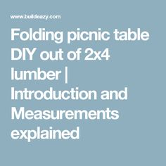 Folding picnic table DIY out of 2x4 lumber   Introduction and Measurements explained