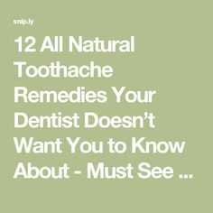 12 All Natural Toothache Remedies Your Dentist Doesn't Want You to Know About - Must See Center