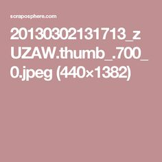 20130302131713_zUZAW.thumb_.700_0.jpeg (440×1382)