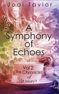 2. A Symphony of Echoes (The Chronicles of St Mary's, #2) I LOVE this series. Bingo - The Second Book in a series