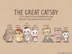 Funny pictures about The Great Gatsby as cats. Oh, and cool pics about The Great Gatsby as cats. Also, The Great Gatsby as cats. The Great Catsby, Ap 12, He Is Alive, Nerd Love, Thats The Way, Book Nerd, Love Book, So Little Time, Book Quotes