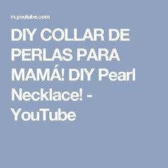 DIY COLLAR DE PERLAS PARA MAMÁ! DIY Pearl Necklace! - YouTube