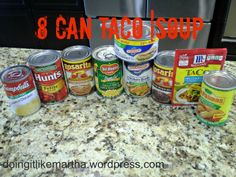 8 Can taco soup!  Can sub. rotisserie or cooked chicken for the canned chicken if desired.