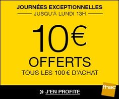 Bon plan adhérent FNAC : 10 euros offerts tous les 100 euros d'achat