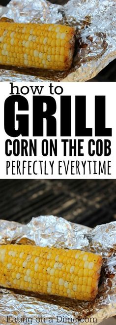 How to grill corn on the cob. This grilled corn on the cob recipe will give you the perfect corn on the cob every single time. How to cook corn on the cob on the grill so it tastes amazing!  #cornonthecob #grilledcorn #bbqcorn #eatingonadime