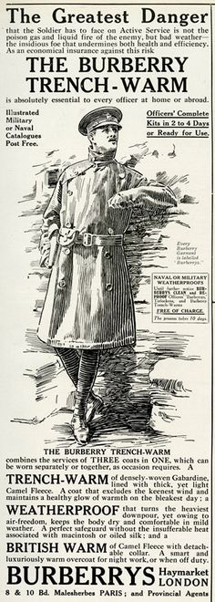 'The greatest danger', that the soldier has to face on active service is not the poison gas and liquid free of the enemy, but bad weather the insidious foe that undermines both health and efficiency. As an economical insurance against the risk the Burberry trench-warm is absolutely essential to every officer at home or abroad. Available from Burberrys, Haymarket, London.