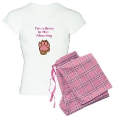 I'm A Bear In The Morning Women's Light Pajamas $29.99