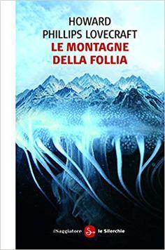 Le montagne della follia - Howard P. Lovecraft.   Sicuramente uno dei romanzi brevi (o racconti lunghi) di Lovecraft che amo di più. Ambientato in Antartide e altamente inquietante!