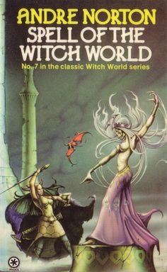 Spell of the Witch World by Andre Norton. Fantasy Book Covers, Best Book Covers, Book Cover Art, Fantasy Books, Ace Books, Cool Books, Sci Fi Books, Amazing Books, Science Fiction Magazines