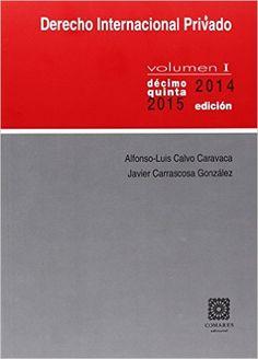 Derecho internacional privado / Alfonso-Luis Calvo Caravaca, Javier Carrascosa González
