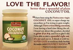 This is an amazing product! I add a small amount of stevia to the entire jar to make a sweetened coco-nutty goodness that can be used instead of dressings and sauces that require eggs (allergies!). It is delish on salmon, chicken or even spread on a piece of sprouted sourdough as an S-Helper snack.