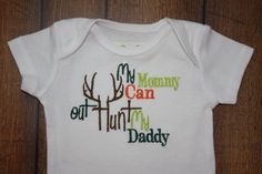 Hey, I found this really awesome Etsy listing at https://www.etsy.com/listing/183397633/bodysuit-with-my-mommy-can-out-hunt-my