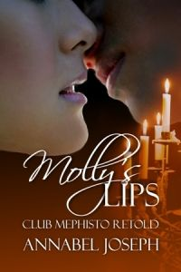 Molly's Lips: Club Mephisto Retold by Annabel Joseph