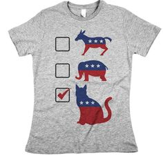 """Does your party platform include leash laws for all dogs? Then you need our """"Vote Cat"""" political tee and let everyone know that your party of choice is Feline!"""