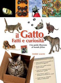 IL GATTO FATTI E CURIOSITA'    Autore: GAGNE   EAN: 9788865202623  Editore: CASTELLO   Collana: ANIMALI   Pagine: 192     Questo libro è per gli amanti dei gatti, ma anche per chi li vuole solo conoscere un po' di più. Fatti divertenti, illustrazioni colorate e fotografie originali. Scopri perché gli antichi Egizi veneravano i gatti come dei; scopri se hanno veramente 9 vite e se è vero che cadono sempre in piedi. Centinaia di curiosità sul mondo felino, scientifiche e mitologiche.    €…
