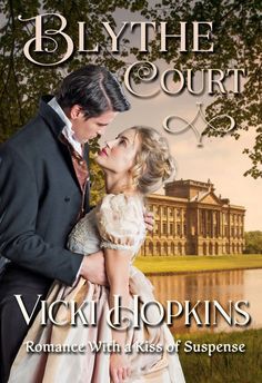 Blythe Court by Vicki Hopkins Historical Romance Authors, Historical Fiction, Good Morals, Love Her, This Book, Romantic, Couple Photos, Kiss, Book Notes