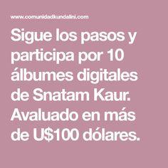 Sigue los pasos y participa por 10 álbumes digitales de Snatam Kaur. Avaluado en más de U$100 dólares.