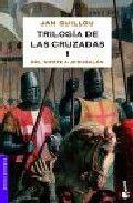 TRILOGÍA DE LAS CRUZADAS (I): DEL NORTE A JERUSALÉN