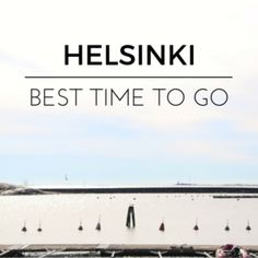 The best season to visit Helsinki Visit Helsinki, Travel, Viajes, Destinations, Traveling, Trips, Tourism