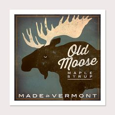 Archival Pigment Giclee Print - Old Moose Maple Syrup - by Ryan Fowler    Custom: Personalize the text on this piece at no charge!    (THIS ITEM IS