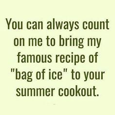 Cooking is not a strong point but I can add value to any BBQ or party! #labordayweekend #parties #lifeoftheparty #putitonice