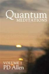 New Book Changes Reality for Readers : PD Allens Quantum Meditations can change your relationship to the world around you authors-in-the-news