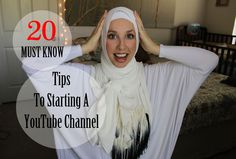 How To Start A YouTube Channel: 20 Must Know Tips | ChelseyHijabLove