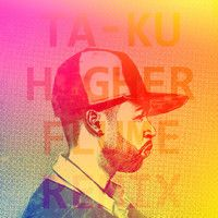 Ta-ku - Higher (Flume Remix) [FREE DOWNLOAD] by Flume on SoundCloud
