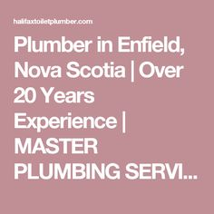 Plumber in Enfield, Nova Scotia | Over 20 Years Experience | MASTER PLUMBING SERVICES | HALIFAX, DARTMOUTH & BEYOND