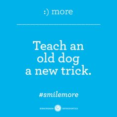 Or for a more time-friendly option, teach an old dog an old trick. #smilemore