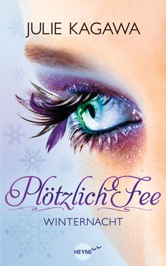 The cover for this book is So Beautiful!! I like it better than the American one. Plötzlich Fee - Winternacht – Julie Kagawa