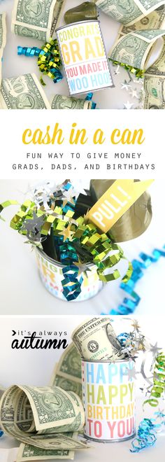 Cash in a can - fun way to give money as a gift for graduation, birthdays, or Father's Day. Give money inside a pop top can so the recipient can open the can and pull out a bunch of dollar bills taped together. Free printables for birthday, Father's day,