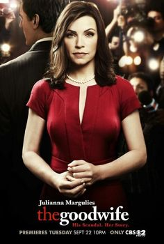 Top Lawyer TV Series: ••The Good Wife•• on CBS • S1 23E 2009-09-22 to S5 2013 16E, S6 2014 still in production by March 2014 • stars: Julianna Margulies as Alicia Florrick + Josh Charles as Will Gardner + Christine Baranski as Diane Lockhart + Archie Panjabi  as Kalinda Sharma + Matt Czuchry as Cary Agos + Alan Cumming as Eli Gold + Chris Noth as Peter Fl. + Mary Beth Peil as Jackie Fl. +  Zach Grenier as David Lee • depicted: official Poster with Alicia Florrick's infamous gaze