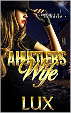 A Hustler's Wife - Kindle edition by LUX. Literature & Fiction Kindle eBooks @ Amazon.com.