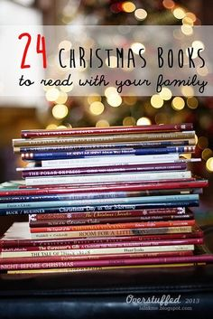 Read a different Christmas book every day of December leading up to Christmas. 24 excellent Christmas books to read with your family and keep the spirit of Christmas alive in your home. #overstuffedlife