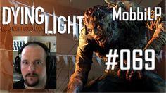 [DE] DYING LIGHT [069] Der Start ★ Let's Play Dying Light PC