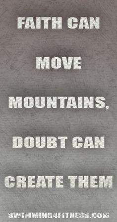 """""""Faith can move mountains doubt can create them.""""... #JW  #KeepTheFaithMyBrothersAndSisters  #THIRSTY"""