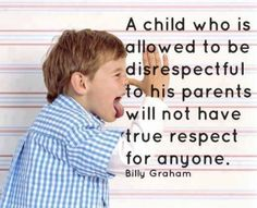 Billy Graham quote re: children and respecting parents.