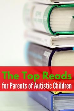 Has your child received a recent autism diagnosis? Through the whirlwind of new appointments and changes, it is hard to know which way to go. Check out these Top Reads for Parents of Autistic Children