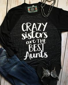 Crazy Sisters Best Aunt Shirt Funny Aunt Raglan Funny Sister Baseball Tee Gift for Aunt Best Aunt Shirt Crazy Aunt Raglan Gift for Sister - Funny Sister Shirts - Ideas of Funny Sister Shirts - Crazy Aunt, Crazy Sister, Funny Sister, Crazy Crazy, Aunt Shirts, Sister Shirts, Beste Tante, Style Personnel, Best Aunt