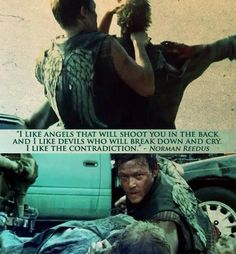 Norman Reedus. This is probably why I always like his characters.